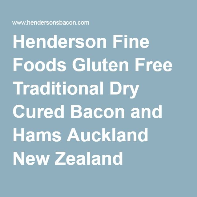 Henderson Fine Foods Gluten Free Traditional Dry Cured Bacon and Hams Auckland New Zealand