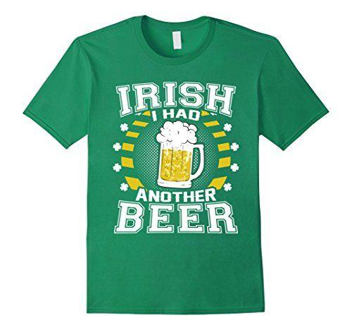 Funny St Patrick's Paddy's Day Shirts Jokes Irish I Had Another Beer
