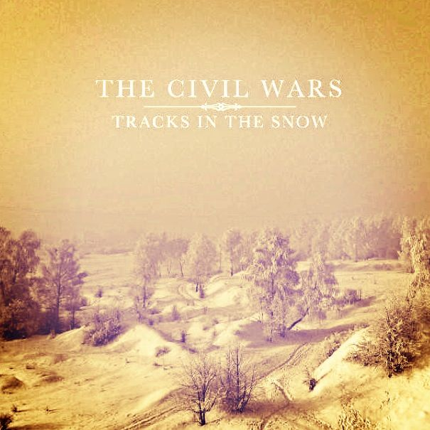The Civil Wars || Tracks in the Snow