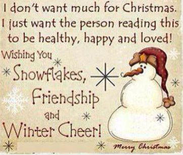 Sending good wishes to each and everyone of you on this board. Christmas can be a very sad time of the year for many of us who have lost loved ones, so  HUGS and KISSES to you all and may the NEW YEAR bring you much happiness.