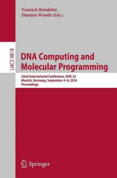 DNA Computing and Molecular Programming: 22nd International Conference, DNA 22, Munich, Germany, September 4-8, 2...