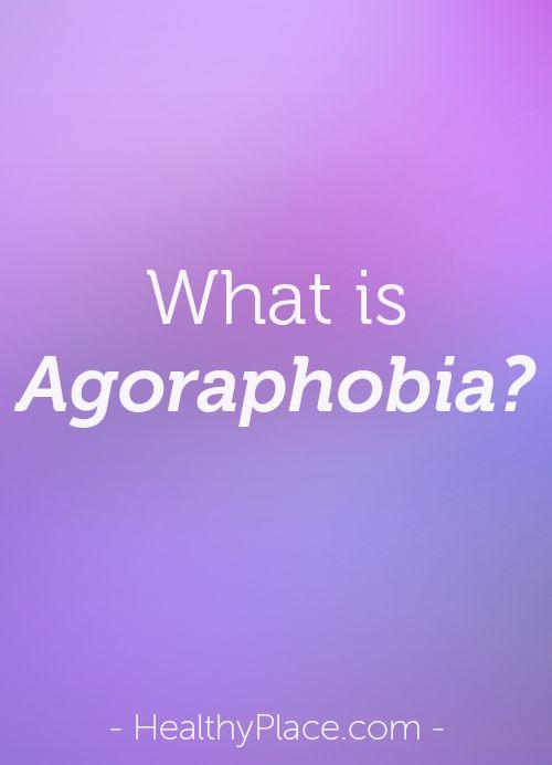 Agoraphobia: What is agoraphobia? Definition, signs, symptoms of agoraphobia plus examples of agoraphobia.   www.HealthyPlace.com