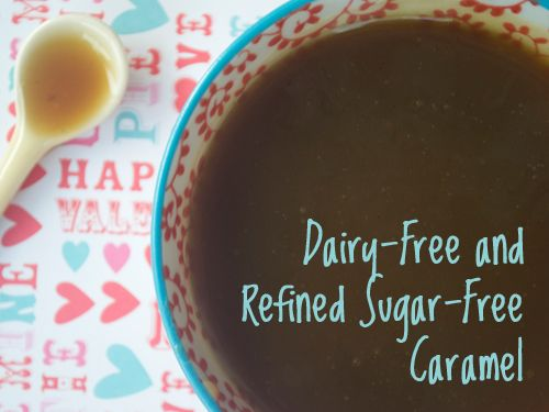 Dairy-Free Refined Sugar-Free Caramel @MaggieSavage: Chocolate Caramel Dairy, Allergen Free Recipes, Recipes Adaptable, Sugar Free Caramel, Caramel Maggiesavage, Caramel Sweetened, Caramel Sauce