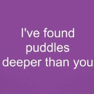 Puddles : D