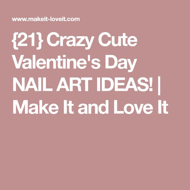 16 best 18 Ridiculously Sweet Valentine\'s Day Nail Art Designs ...