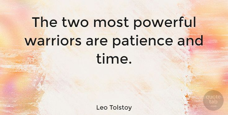 "Leo Tolstoy Quote: ""The two most powerful warriors are patience and time."" #Motivational #quotes #quotetab"