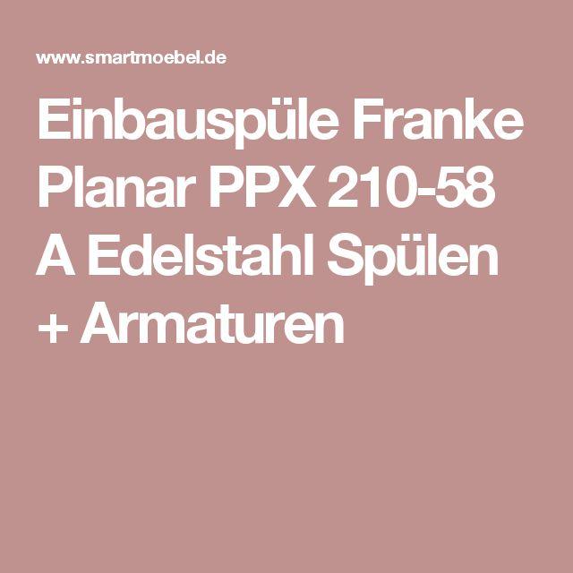 Einbauspüle Franke Planar PPX 210-58 A Edelstahl Spülen + Armaturen