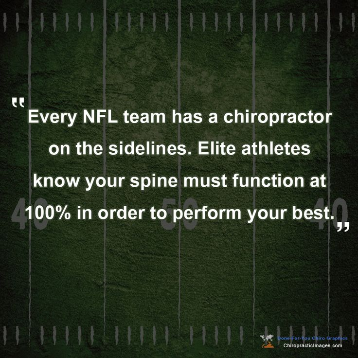 """Every NFL team has a chiropractor on the sidelines. Elite athletes know your spine must function at 100% in order to perform your best."" http://ChiropracticImages.com"