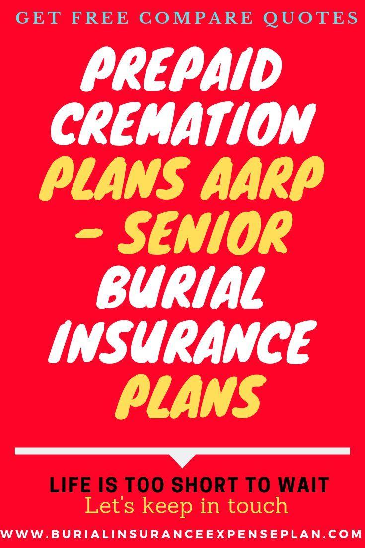 Prepaid Cremation Plans Aarp Senior Burial Insurance Plans
