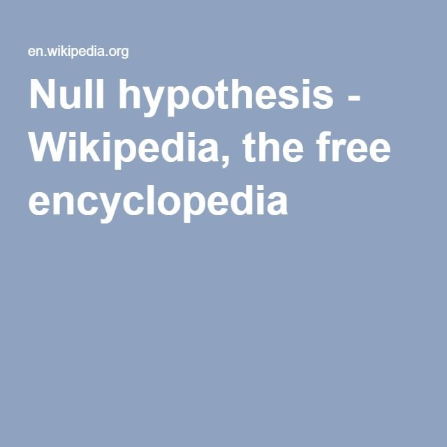 Null hypothesis - Wikipedia, the free encyclopedia