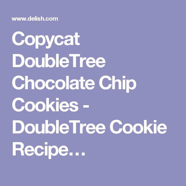 Copycat DoubleTree Chocolate Chip Cookies - DoubleTree Cookie Recipe…