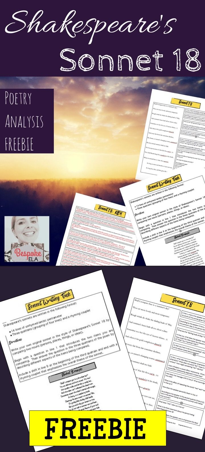 In this FREEBIE by Bespoke ELA, you will find a close reading activity for Shakespeare's Sonnet 18 that includes an answer key to the close reading questions. This activity also asks students to write their own Shakespearean sonnets in which they compare two things (or nouns) in Shakespearean sonnet form-- including 14 lines of iambic pentameter with a shift and rhyming couplet in question/answer format. A student poem example is included.