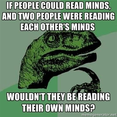 I think it would be never ending. On the other hand it would be misleading because you might not know that you were reading your own mind. you would walk around thinking that everyone had the exact same thoughts as you. You would probably be super paranoid thinking everyone was a sort of clone. Or... maybe I think too much.