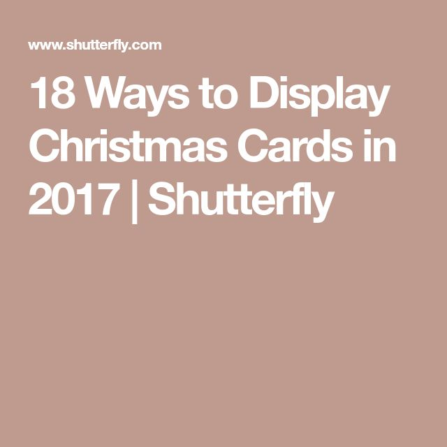 18 Ways to Display Christmas Cards in 2017 | Shutterfly