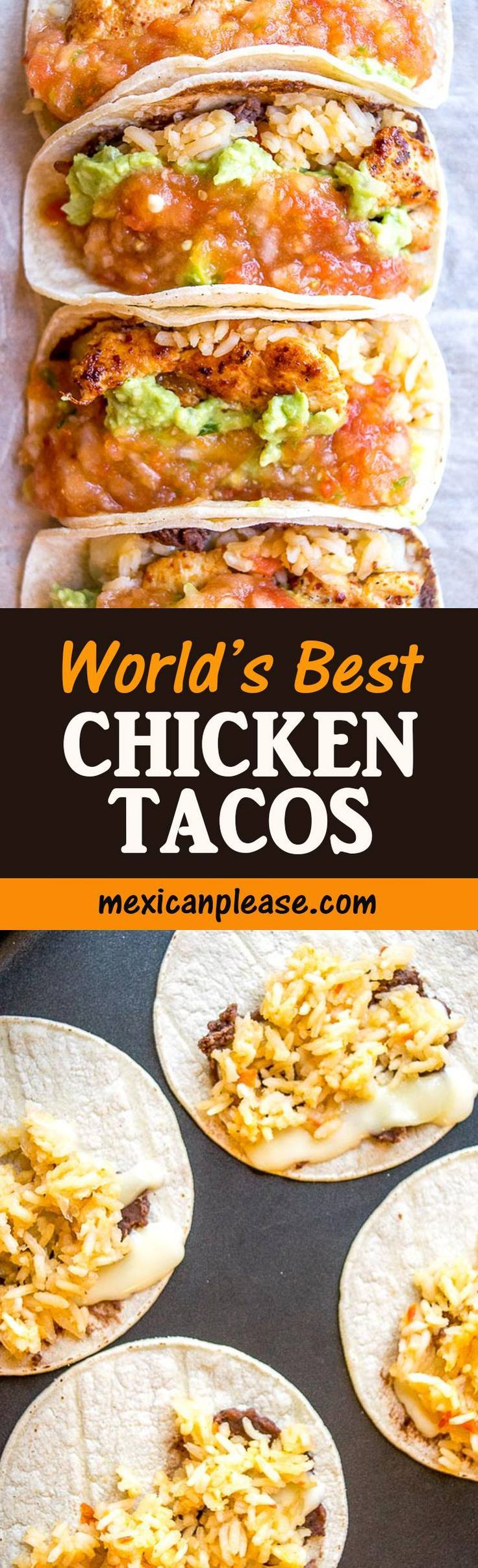 I know, World's Best is a big claim, but these chicken tacos are the ones I always come back to.  The home cooked salsa is the key so don't skimp on that step.  So good!  #chicken #tacos #salsa #guacamole  mexicanplease.com