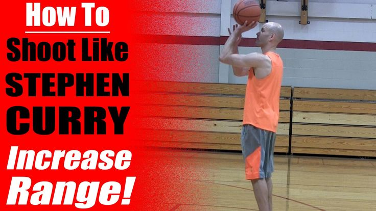 How To Shoot Like Stephen Curry: Increase Range In Basketball - Basketba...