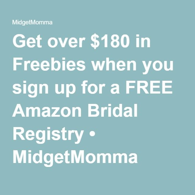Get over $180 in Freebies when you sign up for a FREE Amazon Bridal Registry • MidgetMomma
