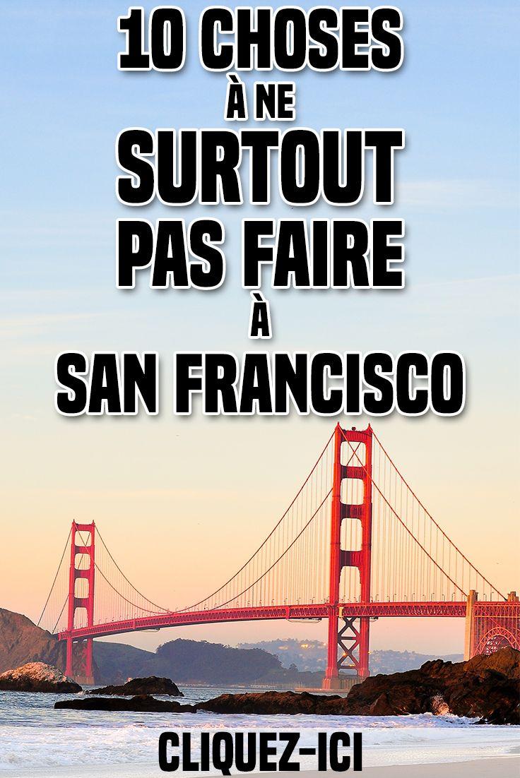 10 choses à ne surtout pas faire à San Francisco... Sauf si vous voulez louper votre voyage à San Francisco !   Article original ici : http://www.passionamerique.com/top-10-pas-faire-san-francisco-voyage/