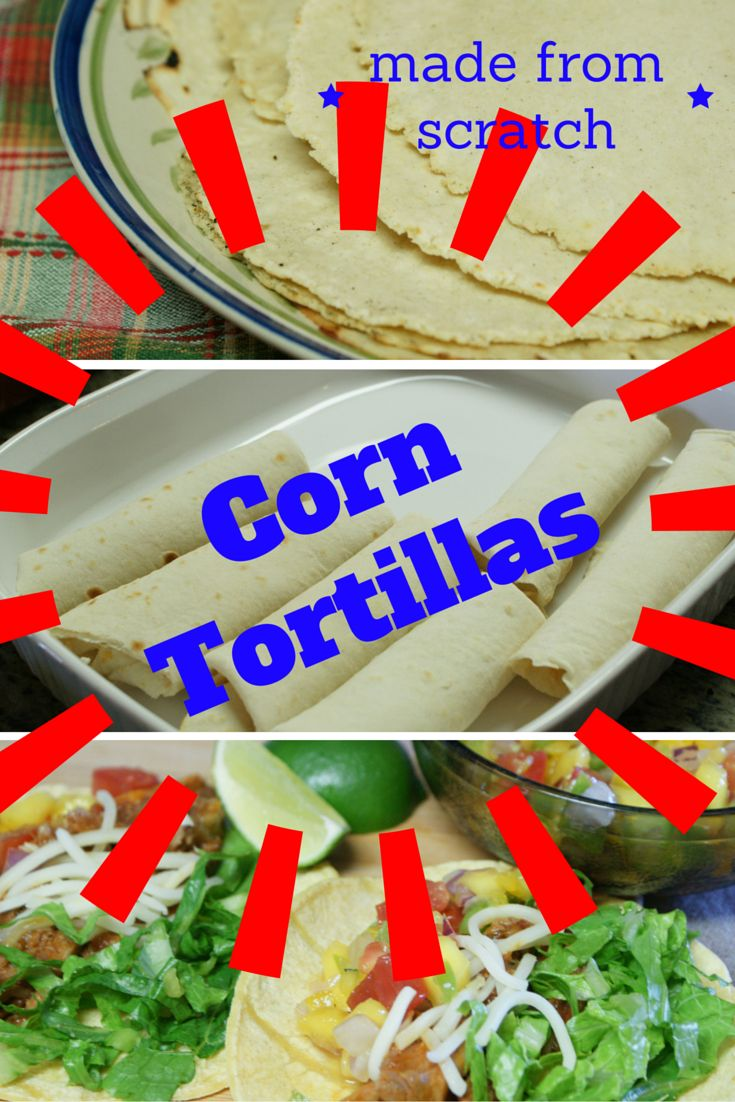 homemade corn tortillas i would never have tried them without my sils suggestions of how