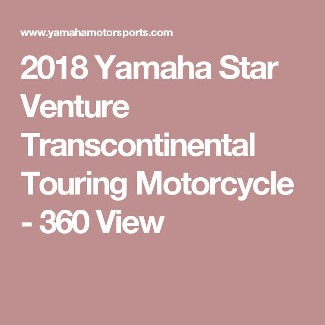 2018 Yamaha Star Venture Transcontinental Touring Motorcycle - 360 View