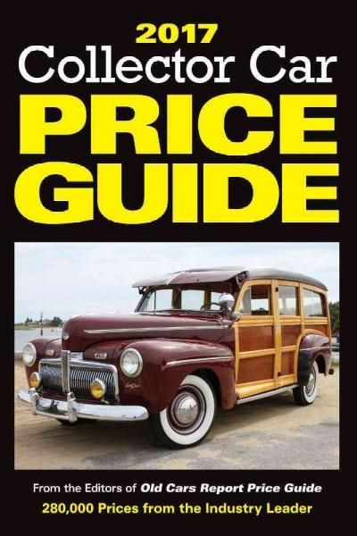 Collector Car Price Guide 2017: From the Editors of Old Cars Report Price Guide
