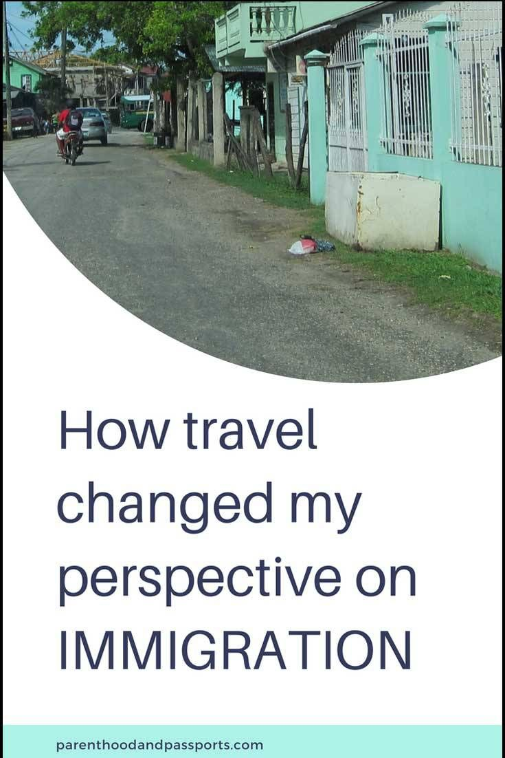 Parenthood and Passports -How travel changed my perspective on immigration