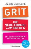 Zusammenfassung Grit von Angela Duckworth. Von wegen Naturtalent – Grit macht den Meister!