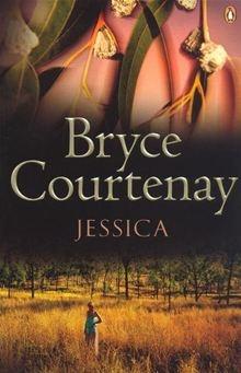Jessica - Bryce Courtenay (great storytelling!)
