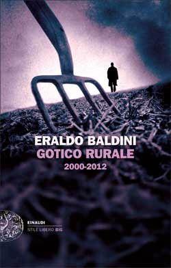 Eraldo Baldini, Gotico rurale. 2000-2012, Stile libero Big