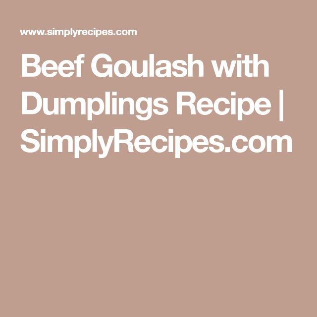 Beef Goulash with Dumplings Recipe | SimplyRecipes.com