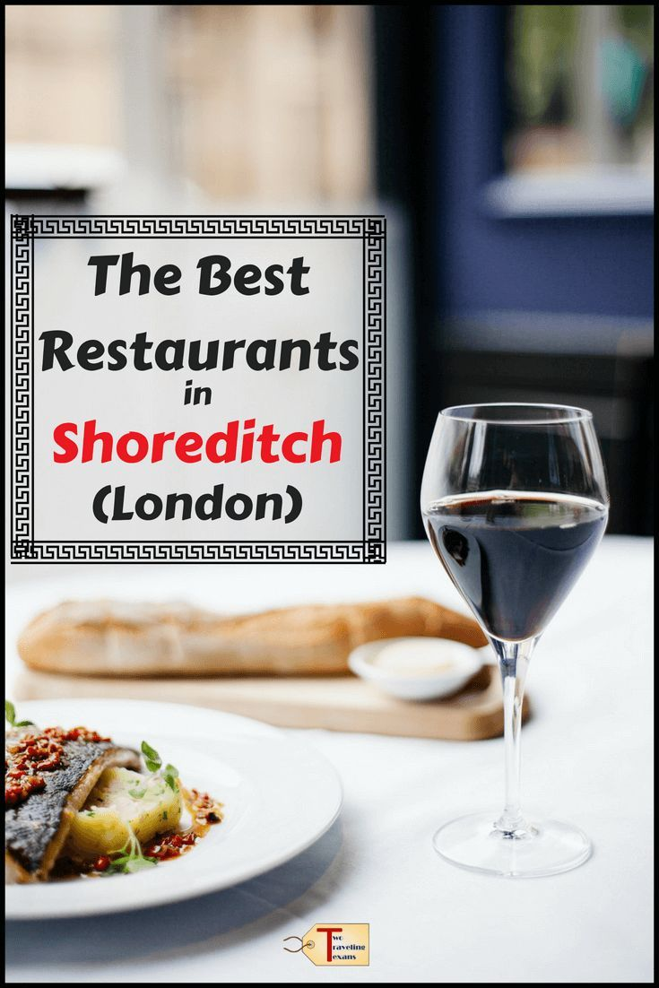 The Best Restaurants In Shoreditch London Travelers Of The
