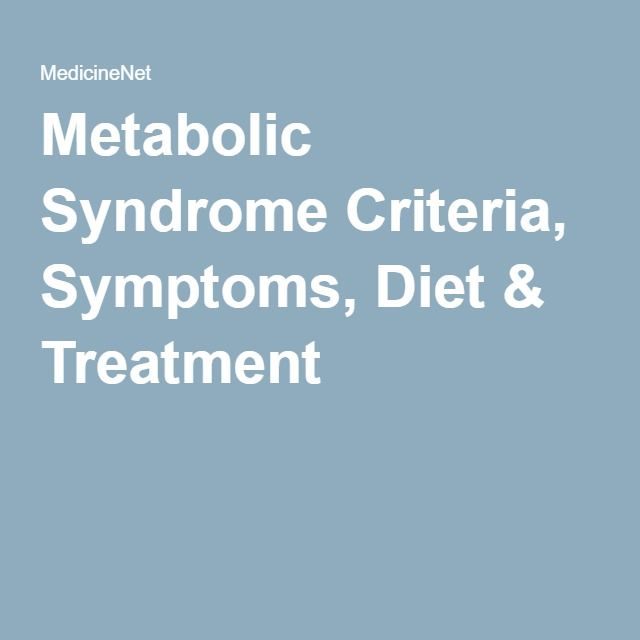 Metabolic Syndrome Criteria, Symptoms, Diet & Treatment