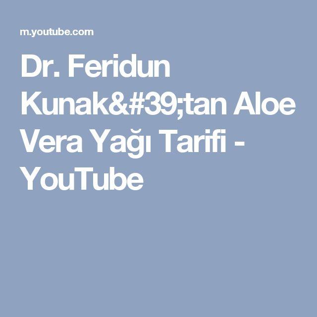 Dr. Feridun Kunak'tan Aloe Vera Yağı Tarifi - YouTube