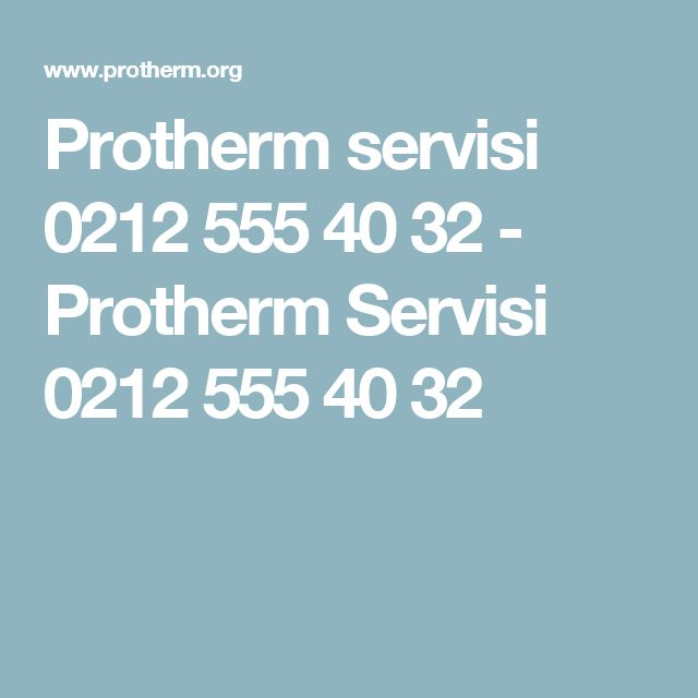 Protherm servisi 0212 555 40 32 - Protherm Servisi 0212 555 40 32