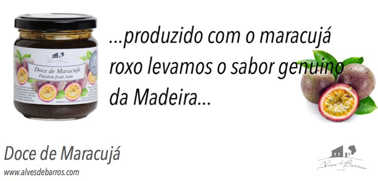Doce de Maracujá da Madeira  www.alvesdebarros.com