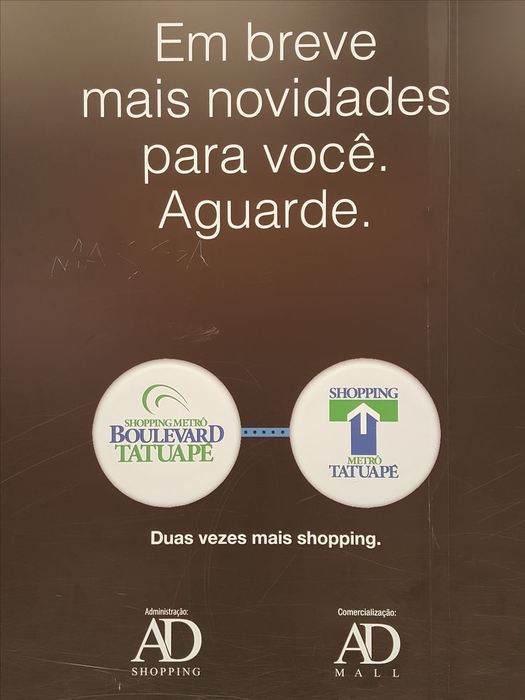 """26 January 2017 (12:20) / Shopping Metrô Boulevard Tatuapé and Shopping Metrô Tatuapé, Tatuapé, São Paulo City. """"Duas vezes mais Shopping."""""""