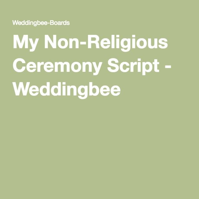 My Non-Religious Ceremony Script - Weddingbee                                                                                                                                                                                 More