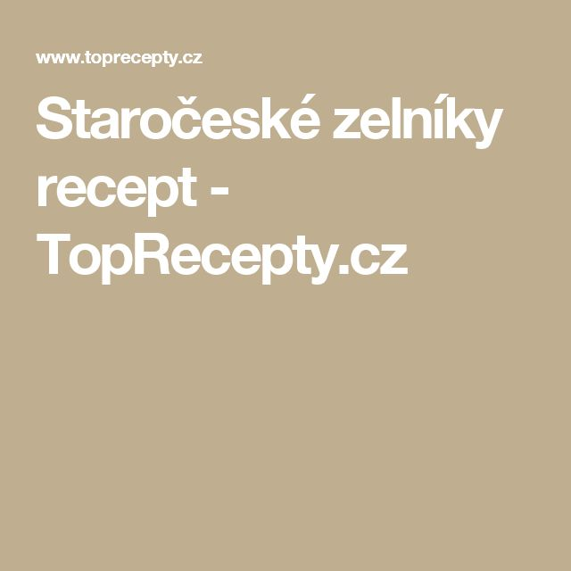 Staročeské zelníky recept - TopRecepty.cz