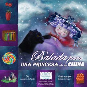5-7 AÑOS. Balada para una princesa china / Laura E. Richards. Un divertido poema de rima fácil, que cuenta la historia de Tai-Talai-Dalai-Ti-Dina, una princesa muy querida, que ha sido secuestrada y llevada muy lejos por un personaje malvado, que siempre aparece acompañado de una pantera... Sólo un beso la salvará.