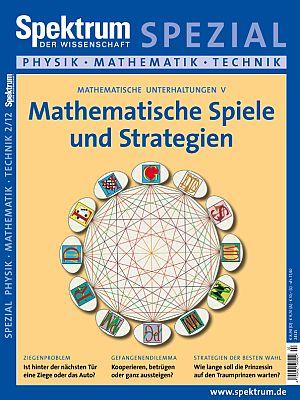 SPEKTRUM DER WISSENSCHAFT SPEZIAL PHYSIK - MATHEMATIK - TECHNIK 2/2012   MATHEMATISCHE SPIELE UND STRATEGIEN