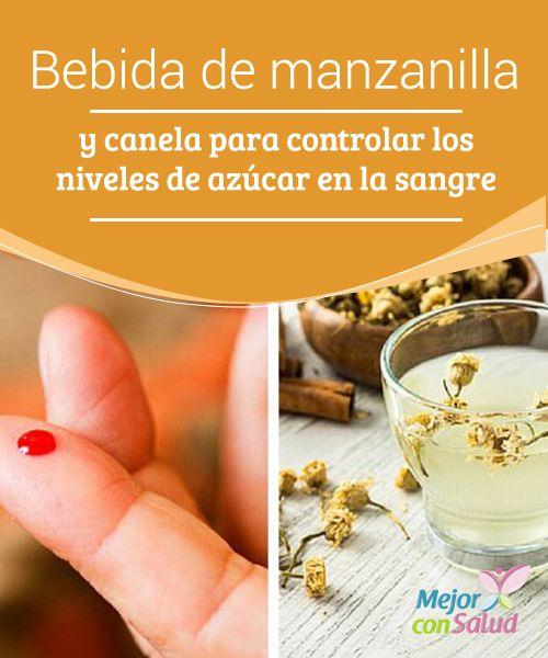Bebida de manzanilla y canela para controlar los niveles de azúcar en la sangre  Los descontroles en los niveles de azúcar en la sangre son peligrosos para la salud y pueden dar lugar a una patología crónica conocida como diabetes.