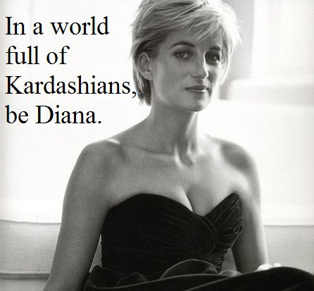 In a world of Kardashians be a Diana #inspirationalwomen #beauty