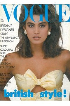 February 1987    Editor Anna Wintour, Cover David Bailey, Model Cindy Crawford    Vogue looks at the British designer stars of 1987, including Jasper Conran, Rifat Ozbek, Alistair Blair, Victor Edelstein and Katharine Hamnett.