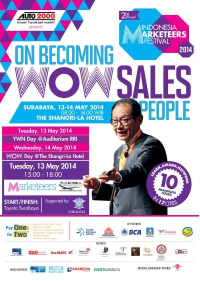 The 2nd Annual Indonesia Marketeers Festival 2014 : On Becoming WOW Sales People 13 – 14 Mei 2014 At The Shangri-La Hotel  http://eventsurabaya.net/on-becoming-wow-sales-people/