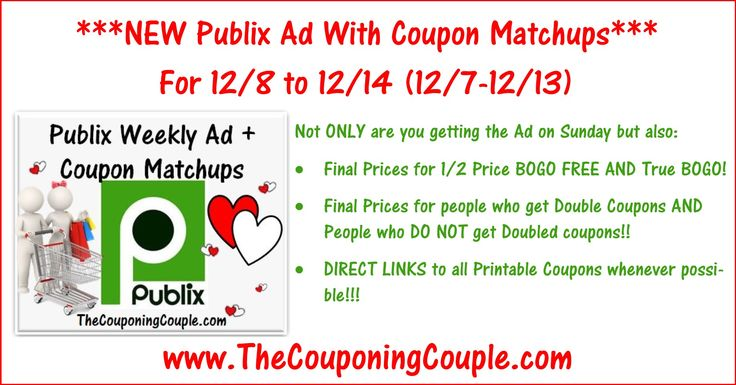 Here you go! Here is the Publix Ad with Coupon Matchups for 12/8 to 12/14/16 (12/7 to 12/13 for some)! Click the Picture below to check out the NEW Publix Ad with Coupon Matchups ► http://www.thecouponingcouple.com/publix-ad-with-coupon-matchups-for-12-8-to-12-14-16/  Not ONLY are you getting the Ad on Sunday but also: 1. Final Prices for 1/2 Price BOGO FREE AND True BOGO! 2. Final Prices for people who get Double Coupons AND People who DO NOT get Doubled coupons!! 3