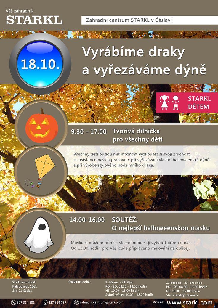 Akce pro všechny děti! 18. října 2014. Od 9.30 do 17.00 hodin si budou moci děti v rámci naší tvořivé dílny vyřezat pod dohledem našich pracovnic stylové dýně či si vyrobit podzimního draka. Od 14.00 do 16.00 hodin pak bude probíhat soutěž o nejlepší halloweenskou masku. Tu si můžete buď přinést nebo si přímo u nás vyrobit vlastní - využít můžete například malování na obličej, které pro Vás bude připraveno od 13.00 hodin. Těšíme se na Vás!