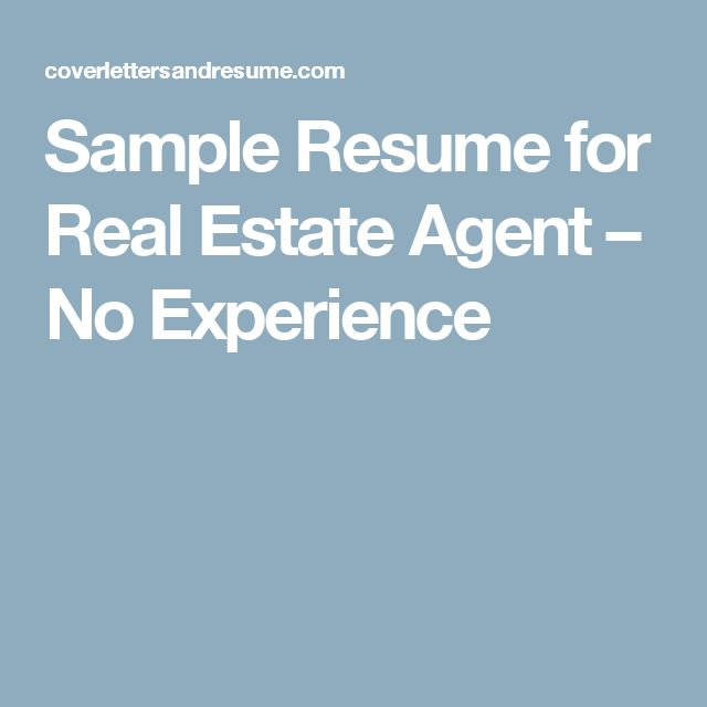Sample Resume for Real Estate Agent u2013 No Experience Real Estate - sample resume real estate agent