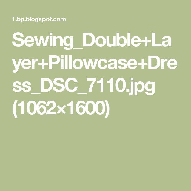 Sewing_Double+Layer+Pillowcase+Dress_DSC_7110.jpg (1062×1600)
