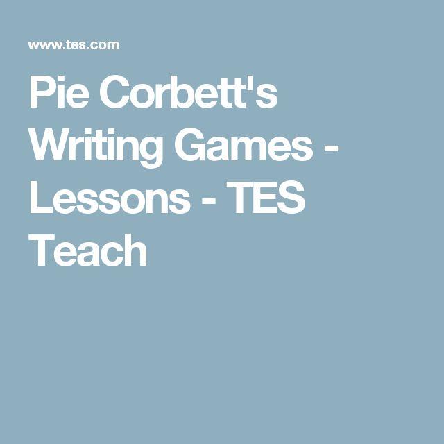 Pie Corbett's Writing Games - Lessons - TES Teach