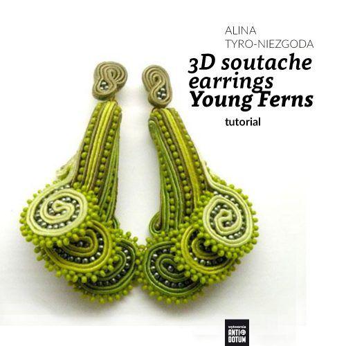 Tutorial: 3D soutache earrings Young Ferns by Tender December To buy: http://tenderdecember.eu/shop/produkt/tutorial-3d-earrings-young-ferns/